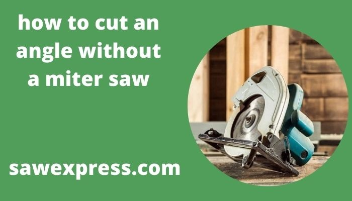 How to cut an angle without a miter saw