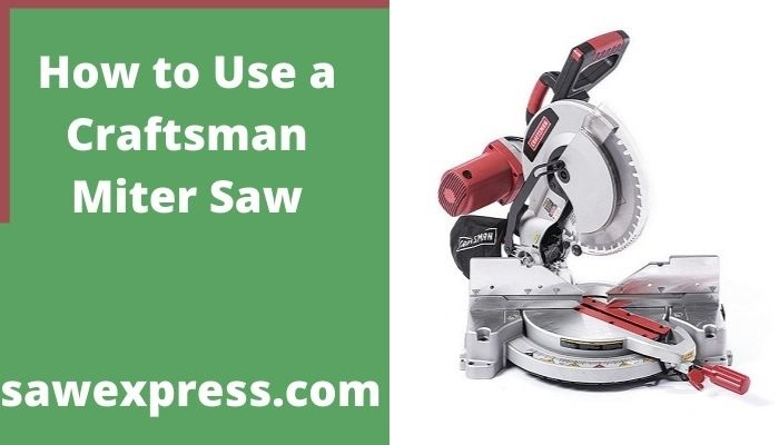 how to use a craftsman miter saw